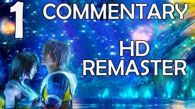 Final Fantasy X HD Remaster - 100% Commentary Walkthrough - Part 1 - Welcome To Zanarkand (Platinum)