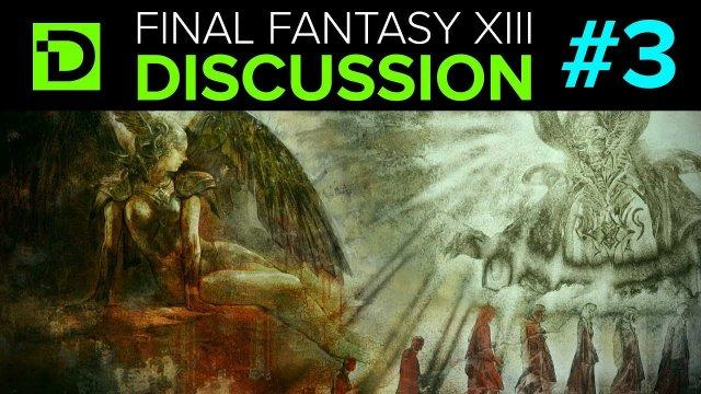 Plot and Lore - Final Fantasy XIII Discussion (Part 3)