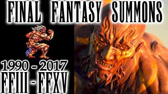 Final Fantasy Summon Compilation - FFIII - FFXV (1990 - 2017)