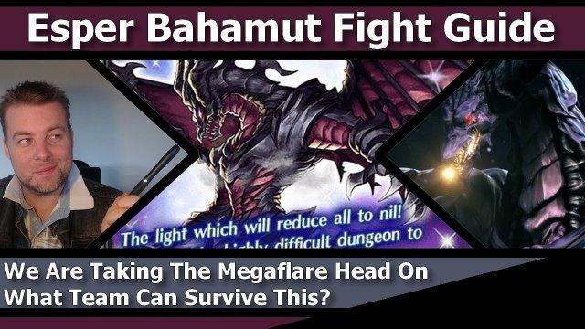 [FFBE] Final Fantasy Brave Exvius - Esper Bahamut Fight Guide - We Are Taking The Megaflare Head On