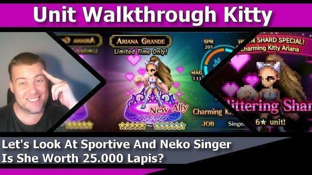 [FFBE] Final Fantasy Brave Exvius - Unit Walkthrough Kitty - Let's Look At Sportive And Neko Singer