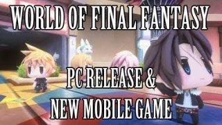 World of Final Fantasy: PC Release & New Mobile Game
